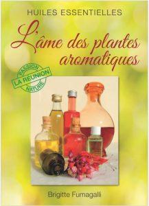 L'âme des plantes arômatoiues - Brigitte Fumagalli