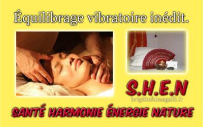 *S.H.E.N. Équilibrage vibratoire inédit.